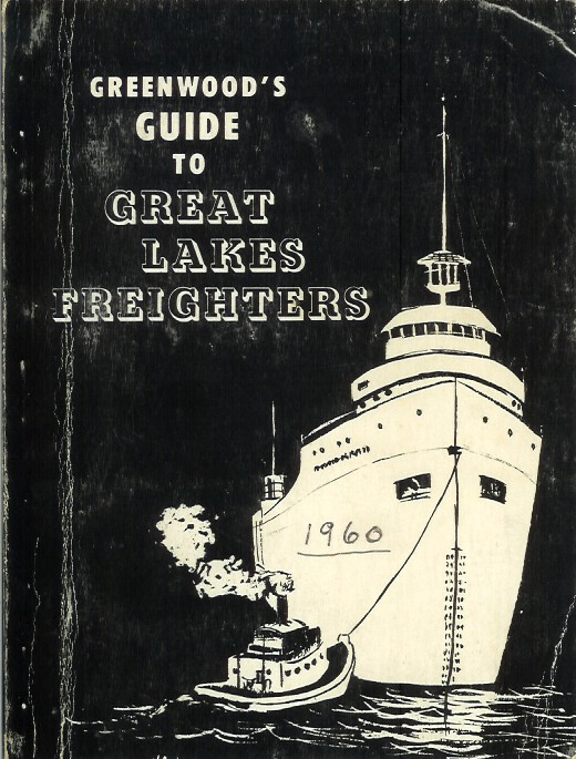 GREENWOOD'S GUIDE TO GREAT LAKES FREIGHTERS. John O. Greenwood.