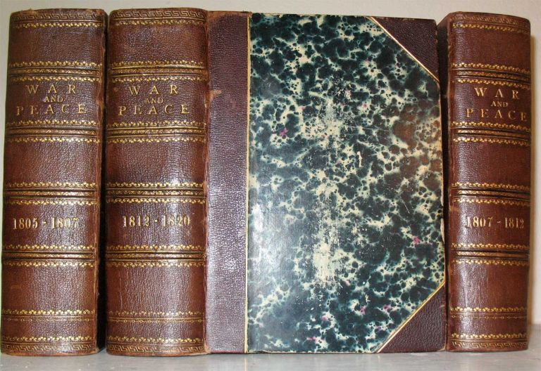 WAR AND PEACE.; A Historical Novel. Translated into French by a Russian Lady and from the French by Clara Bell. (Volumes 1 & 2: Before Tilsit, 1805-1807; Volumes 3 & 4: The Invasion, 1807-1812; Volumes 5 & 6: Borodino, The French at Moscow - Epilogue, 1812-1820). Count Leon Tolstoi, Tolstoy.