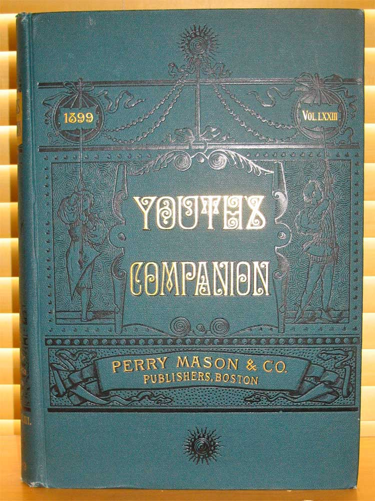 YOUTH'S COMPANION: An Illustrated Weekly Paper for Young People and the Family. Established in 1827 Volume LXXIII. - 1899. (Volume 73, Numbers 1 - 52). L. Frank Baum Jack London, Bret Harte, Albert Payson Terhune, Paul Laurence Dunbar, John Burroughs, Mary Austin.