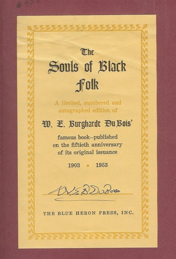 THE SOULS OF BLACK FOLK: Essays and Sketches. W. E. Burghardt Du Bois.