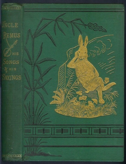 UNCLE REMUS: His Songs and His Sayings. The Folk-Lore of the Old Plantation. Joel Chandler Harris.