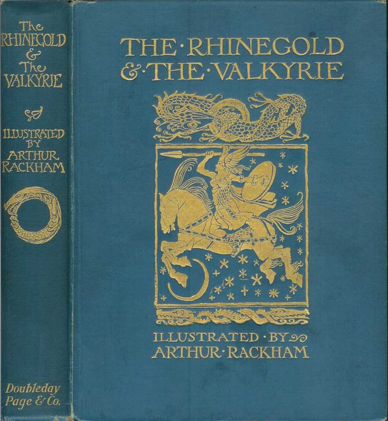 THE RHINEGOLD & THE VALKYRIE; (The Ring of the Niblung: A Trilogy with a Prelude by Richard Wagner. The Rhinegold: Prelude; The Valkyrie: First Day of the Trilogy). Richard Wagner, Margaret Armour., Arthur Rackham.