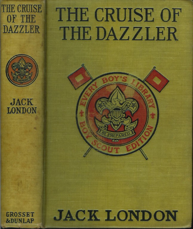 THE CRUISE OF THE DAZZLER: Every Boy's Library, Boy Scout Edition. Jack London.