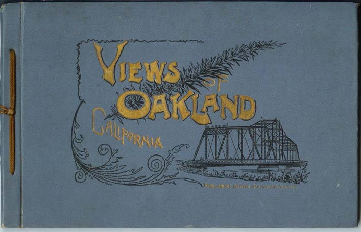 ALBUM OF OAKLAND, CALIFORNIA:; Comprising a Bird's-Eye View of the City, Views of Prominent Business Blocks, Hotels, City and County Buildings, Public Schools, Colleges, Churches, Residences, etc., and a Description of Oakland by the President of the Board of Trade. Michael J. Keller.