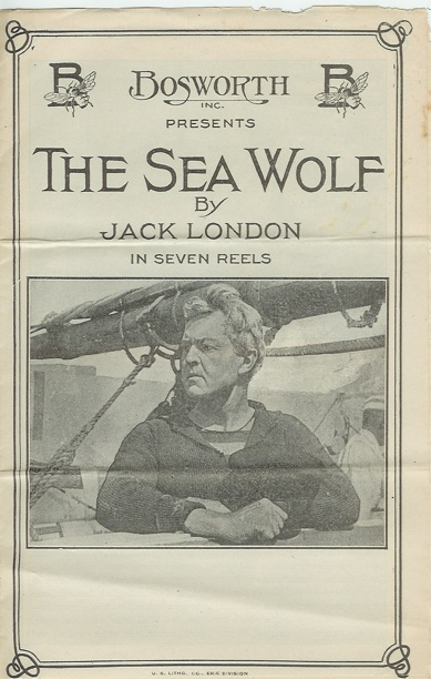 BOSWORTH INC. PRESENTS THE SEA WOLF BY JACK LONDON in Seven Reels. Jack London, Hobart Bosworth.