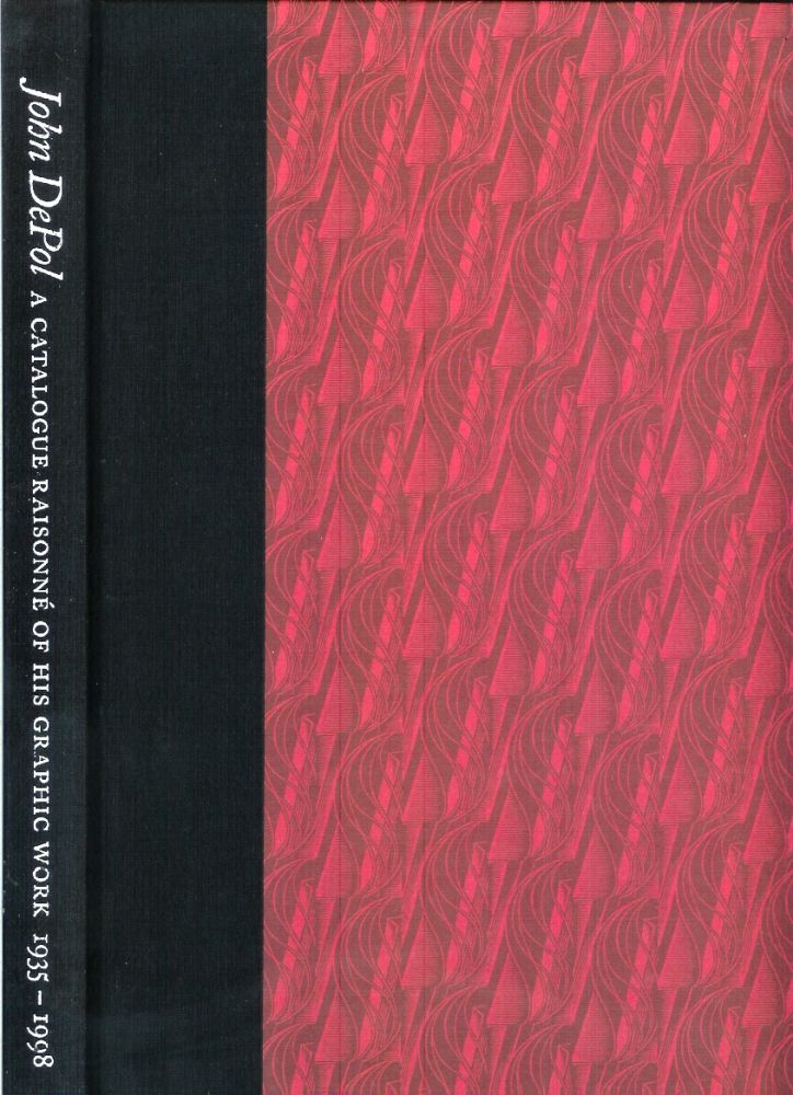 JOHN DEPOL: A Catalogue Raisonne of His Graphic Work, 1935-1998. John. Compiled and DePol, John Howard Fraser, Eleanor Friedl, Donald R. Fleming., John Dreyfus. Biographical, Catherine Tyler Brody, Eleanor Friedl.