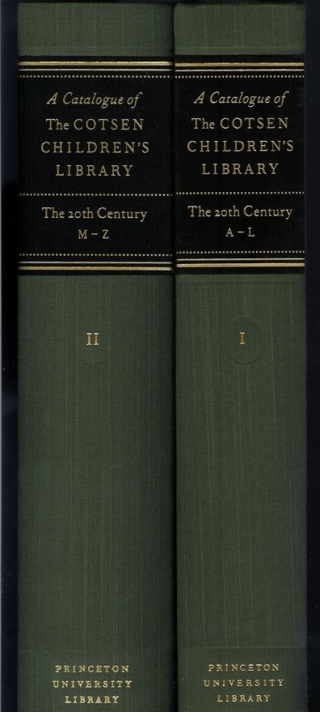 THE CATALOGUE OF THE COTSEN CHILDREN'S LIBRARY: Vol. I - The Twentieth Century, A-L [and] Vol. II - The Twentieth Century, M-Z. Lloyd E. Cotsen, curator Andrea Immel, Harold T. Shapiro.