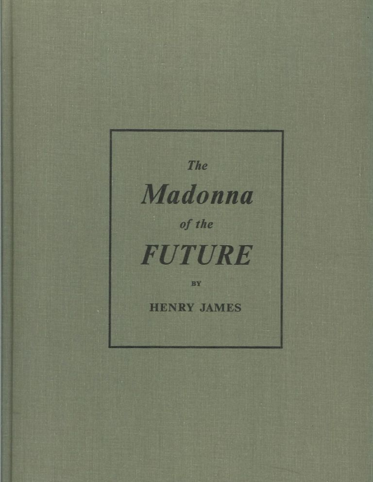 THE MADONNA OF THE FUTURE. Arion Press, Henry James, Arthur C. Danto., Jim Dine.