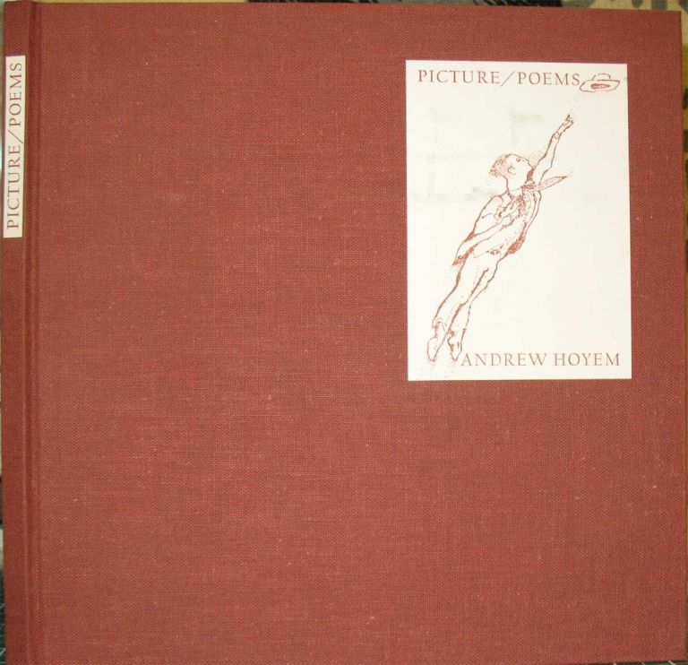 PICTURE POEMS:; An illustrated catalogue of drawings and related writings: 1961-1974, prepared by the artist and poet, published on the occasion of an exhibition, January 18 through March 16, 1975, the Fine Arts Museums of San Francisco, California Palace of the Legion of Honor. Arion Press, Andrew Hoyem.