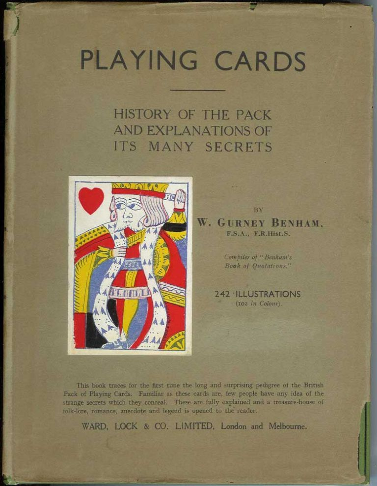 PLAYING CARDS: History of the Pack and Explanations of Its Many Secrets. W. Gurney Benham.