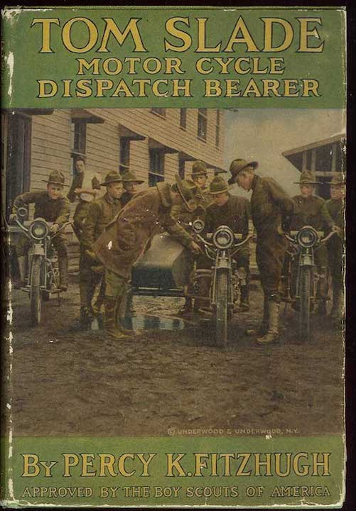 TOM SLADE: Motorcycle Dispatch Bearer. Percy K. Fitzhugh.