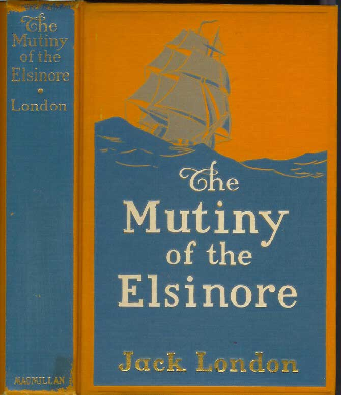 THE MUTINY OF THE ELSINORE. Jack London.