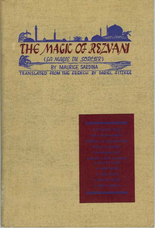 "THE MAGIC OF REZVANI. ""This is an English Translation of LA MAGIE DU SORCIER."" Maurice Sardina, Dariel Fitzkee."