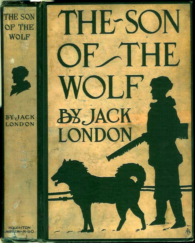 THE SON OF THE WOLF. Jack London.
