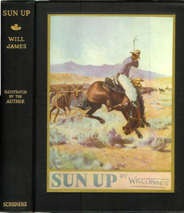 SUN UP: Tales of the Cow Camps. Will James.