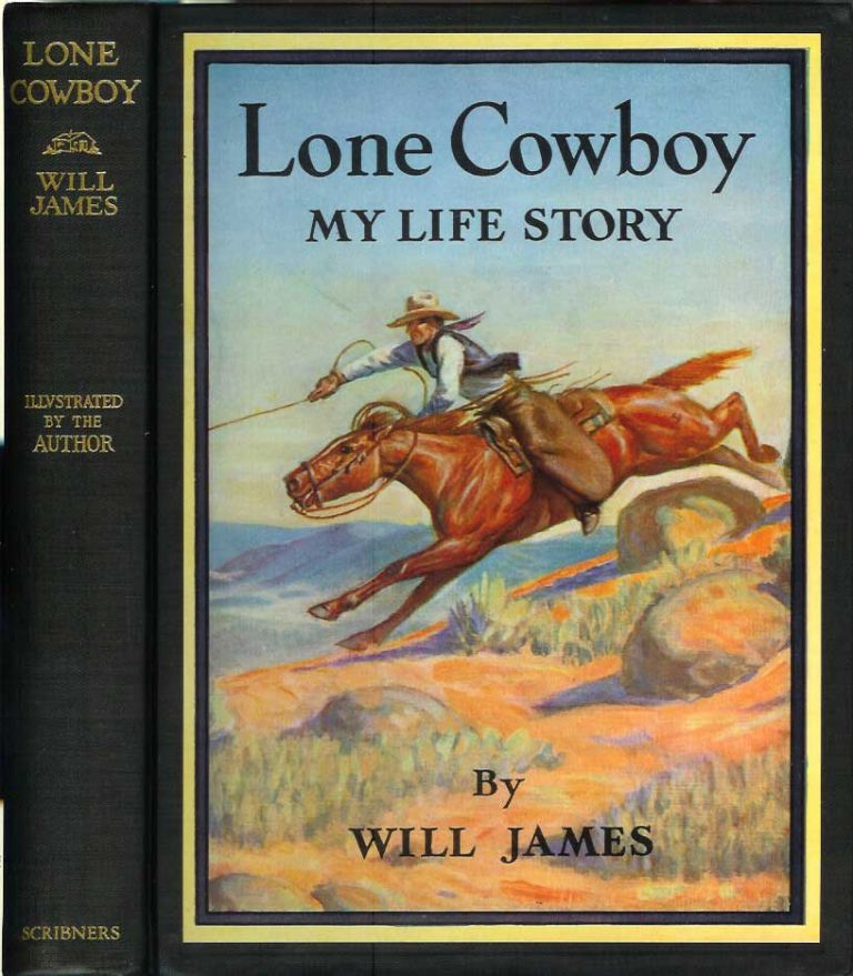 LONE COWBOY: My Life Story. Will James.