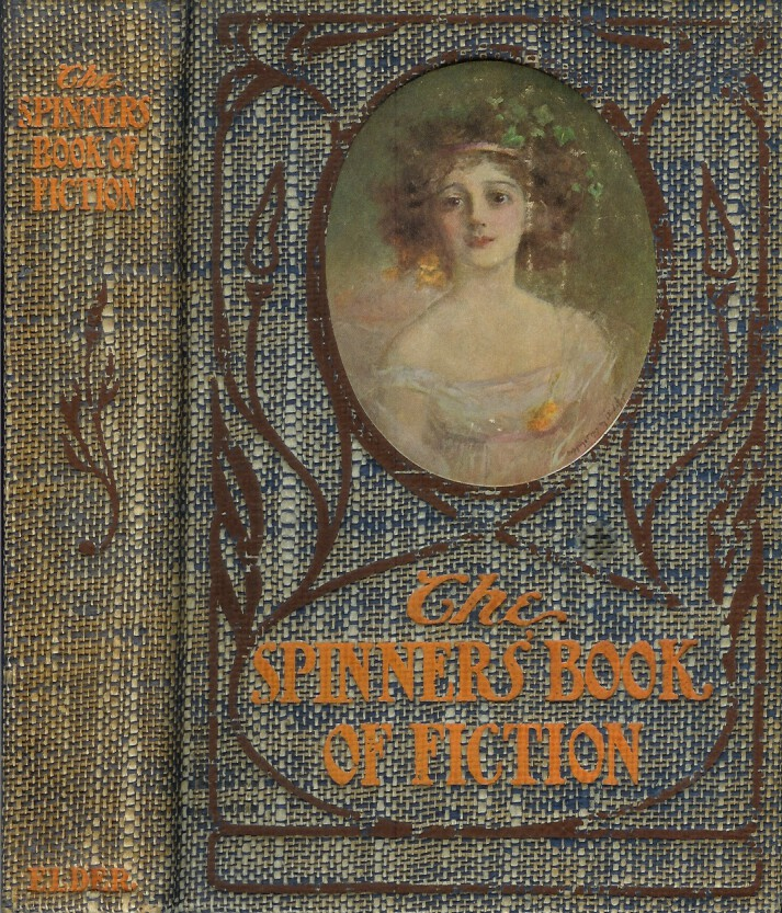 The Spinners' Book of Fiction. Spinner's Club., George Sterling Jack London, , James Hopper, Mary Austin, Herman Whitaker, Ina Coolbrith.