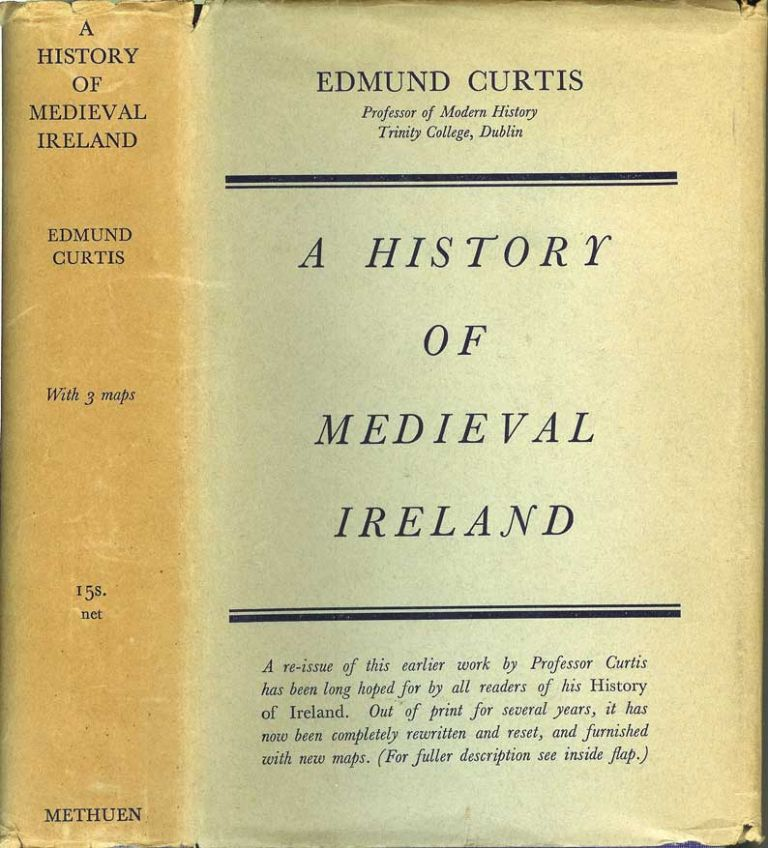 A HISTORY OF MEDIEVAL IRELAND from 1086 to 1513. Edmund Curtis.