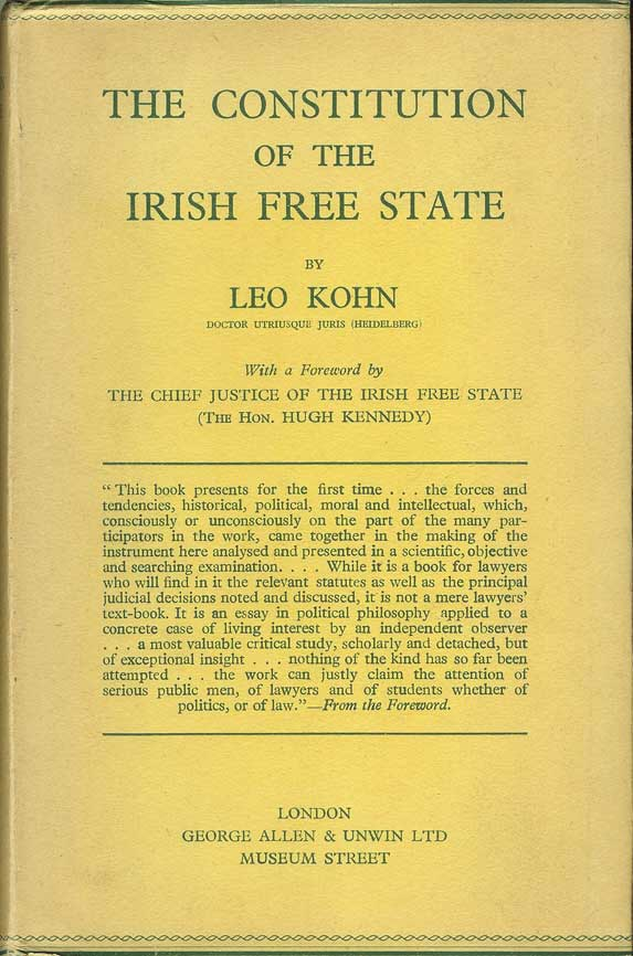 THE CONSTITUTION OF THE IRISH FREE STATE. Leo Kohn, the Chief Justice of the Irish Free State, The Hon. Hugh Kennedy.