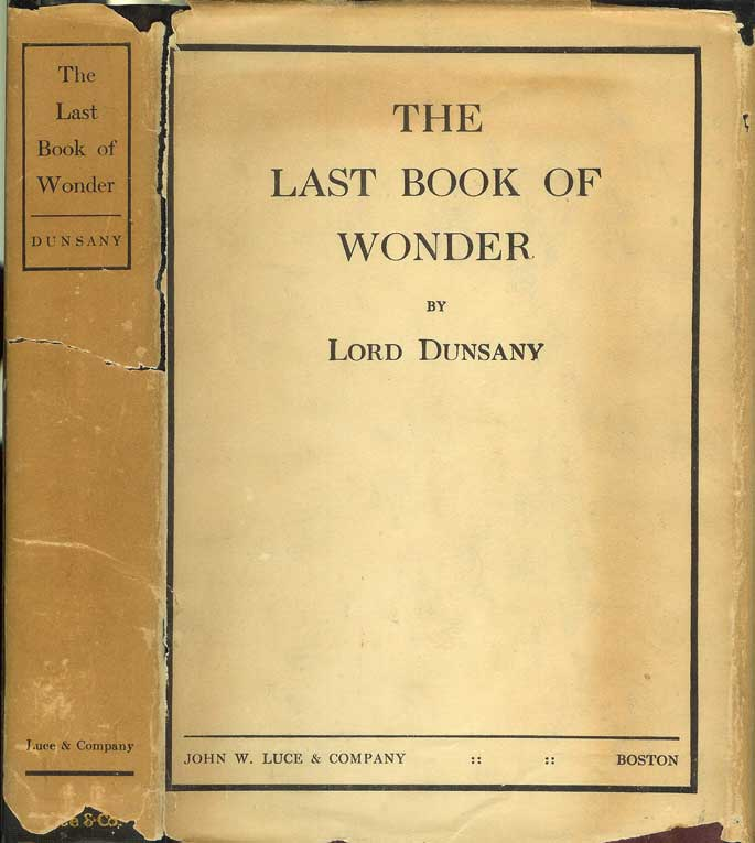 THE LAST BOOK OF WONDER. Lord Dunsany.