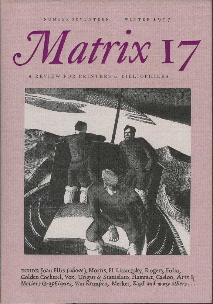 MATRIX 17: A Review for Printers and Bibliophiles. Number Seventeen, Winter 1997. John and Rosalind Randle.