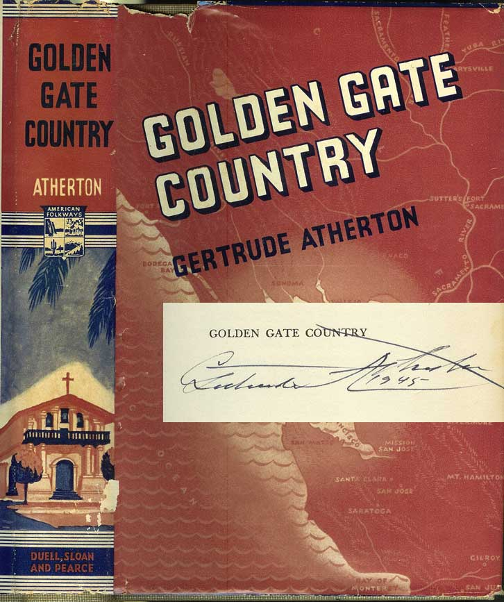 GOLDEN GATE COUNTRY. (signed by author). Gertrude Atherton.