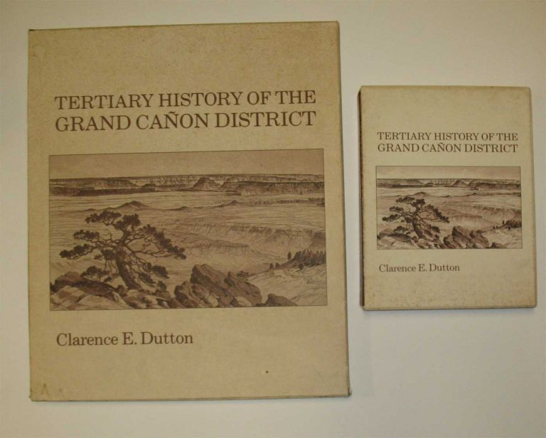 TERTIARY HISTORY OF THE GRAND CANON DISTRICT with Atlas. (2 volumes: text volume and atlas portfolio). Clarence Dutton.