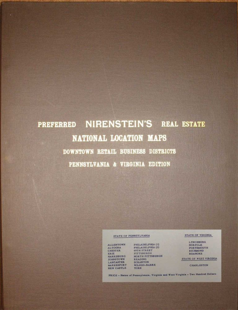 NIRENSTEIN'S REAL ESTATE ATLAS OF PENNSYLVANIA, VIRGINIA, AND WEST VIRGINIA 1950 Edition: Preferred real estate locations of business properties in twenty-one principal cities. The most extensive real estate survey ever compiled. The standard reference for banks, chain stores, colleges, insurance companies, investors, libraries, realtors, state, county and municipal offices . . . etc. Nathan Nirenstein.