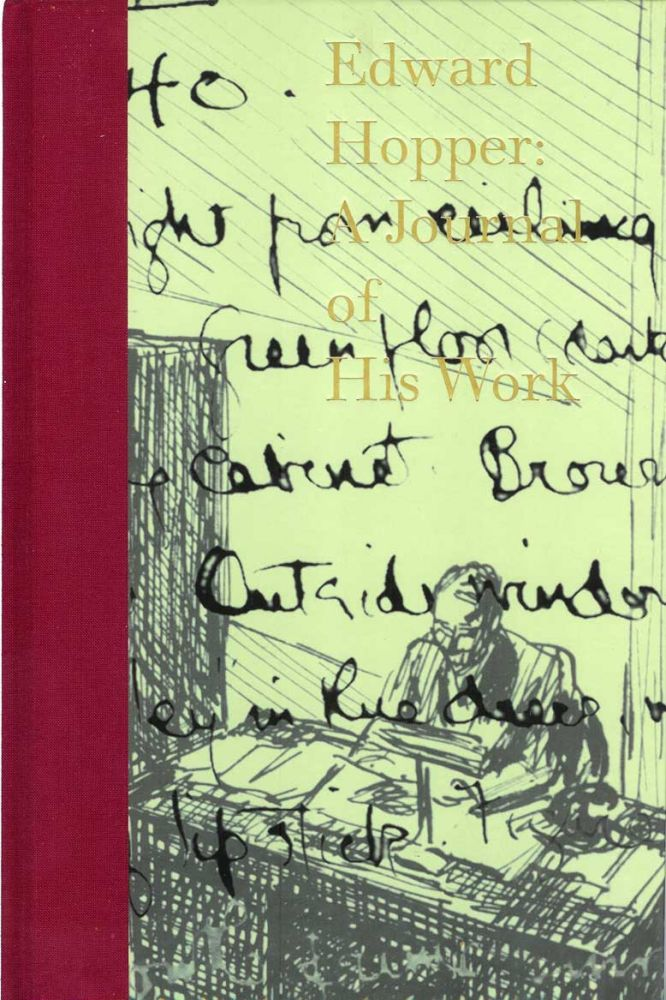 EDWARD HOPPER: A Journal of His Work. Edward. With Hopper, Deborah Lyons, Brian O'Doherty.