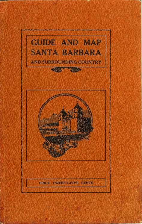 A GUIDE TO RIDES AND DRIVES IN SANTA BARBARA AND VICINITY with a Map of the Country and General Information. E. M. Heath, compiler.