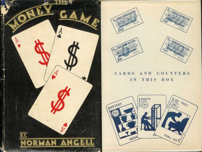 THE MONEY GAME: Explaining Fundamental Finance. A New Instrument of Economic Education. Norman Angell.
