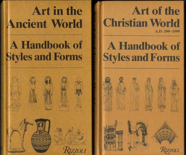 ART IN THE ANCIENT WORLD: A Handbook of Styles and Forms (and) ART IN THE CHRISTIAN WORLD. A. D. 200-1500: A Handbook of Styles and Forms. Pierre Amiet, Yves Christe, and.