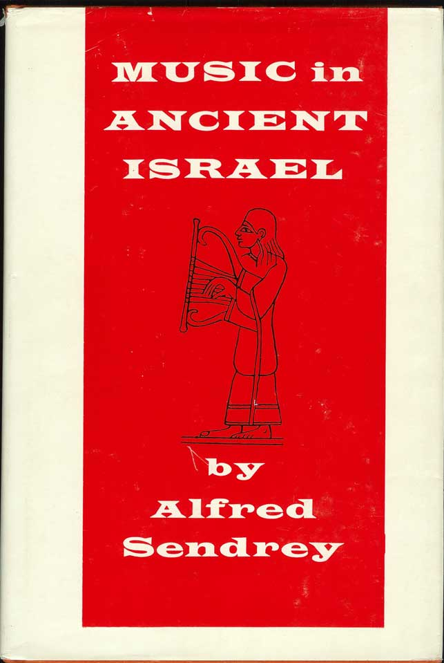 MUSIC IN ANCIENT ISRAEL. Alfred Sendrey.