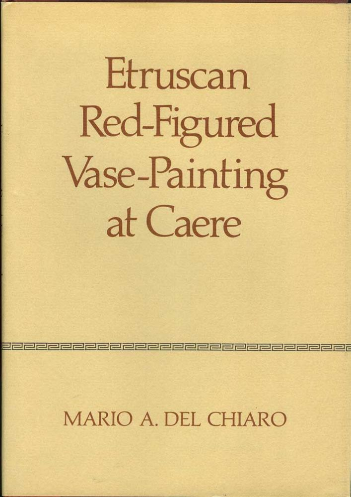 ETRUSCAN RED-FIGURED VASE-PAINTING AT CAERE. Mario A. Del Chiaro.
