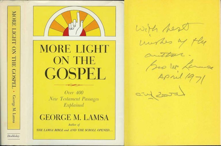 MORE LIGHT ON THE GOSPEL: Over 400 New Testament Passages Explained. George M. Lamsa.