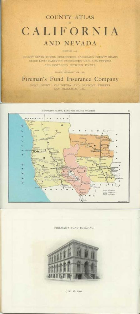 COUNTY ATLAS OF CALIFORNIA AND NEVADA; Showing All County Seats, Towns, Postoffices, Railroads, County Roads, Stage Lines Carrying Passengers, Mail and Express and Distances Between Ports. Drawn Expressely for the Fireman's Fund Insurance Company. Corrected to 1909. Draughtsman E. E. Eitel.