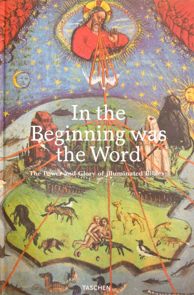 IN THE BEGINNING WAS THE WORD: The Power and Glory of Illuminated Bibles. Andreas Fingernagel, Christian Gastgeber.