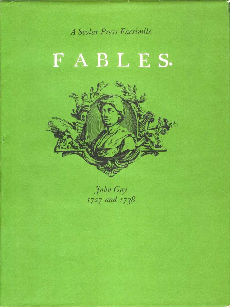 A Scolar Press Facsimile. FABLES. Two Volumes in One. John Gay.