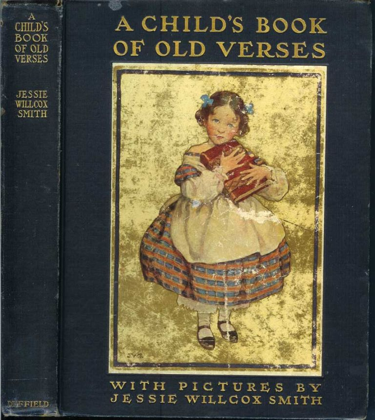 A CHILD'S BOOK OF OLD VERSES: Selected and Illustrated by Jessie Wilcox Smith. Jessie Wilcox Smith.