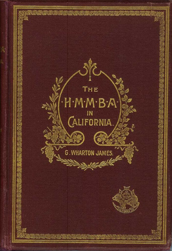THE H  M  M  B  A  IN CALIFORNIA by George Wharton James on Chanticleer  Books
