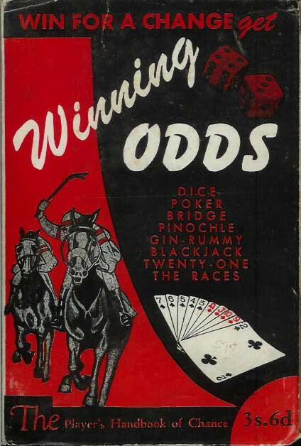 ODDS: The Player's Guide to Dice, Poker, Pinochle, Blackjack, Twenty-One, Gin-Rummy, Bridge, Stud, & the Races. J. Brussel.