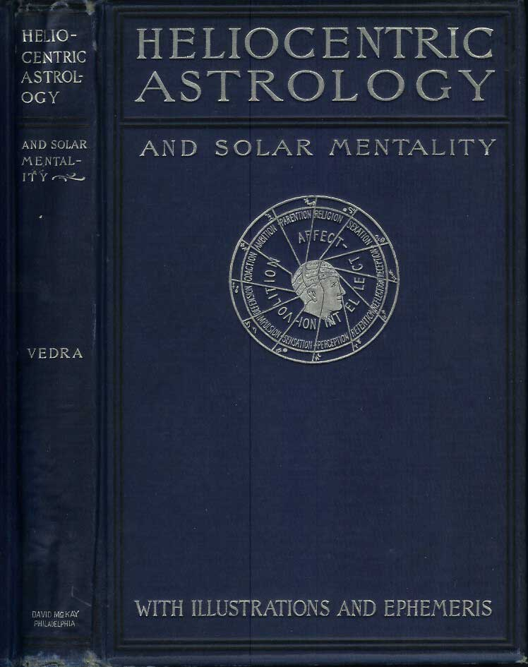 "HELIOCENTRIC ASTROLOGY, or Essentials of Astronomy and Solar Mentality, with Tables of Ephemeris to 1910. With Sixty-Four Illustrations, Thirty-Five of Which are Original Drawings, by Holmes W. Merton, Author of ""Descriptive Mentality."" Yarmo Vedra, Holmes W. Merton."