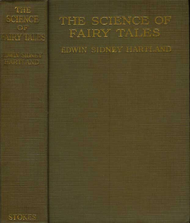 THE SCIENCE OF FAIRY TALES: An Inquiry into Fairy Mythology. Edwin Sidney Hartland, A. A. Milne.
