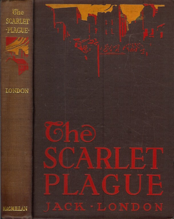 SCARLET PLAGUE. Jack London.