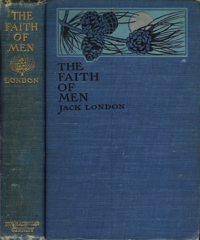 THE FAITH OF MEN and Other Stories. Jack London.