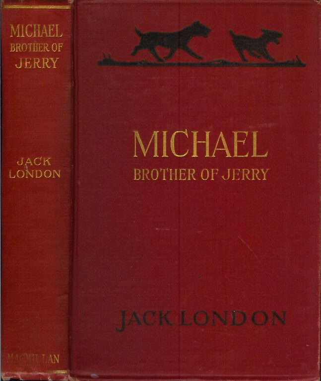 MICHAEL, BROTHER OF JERRY. Jack London.