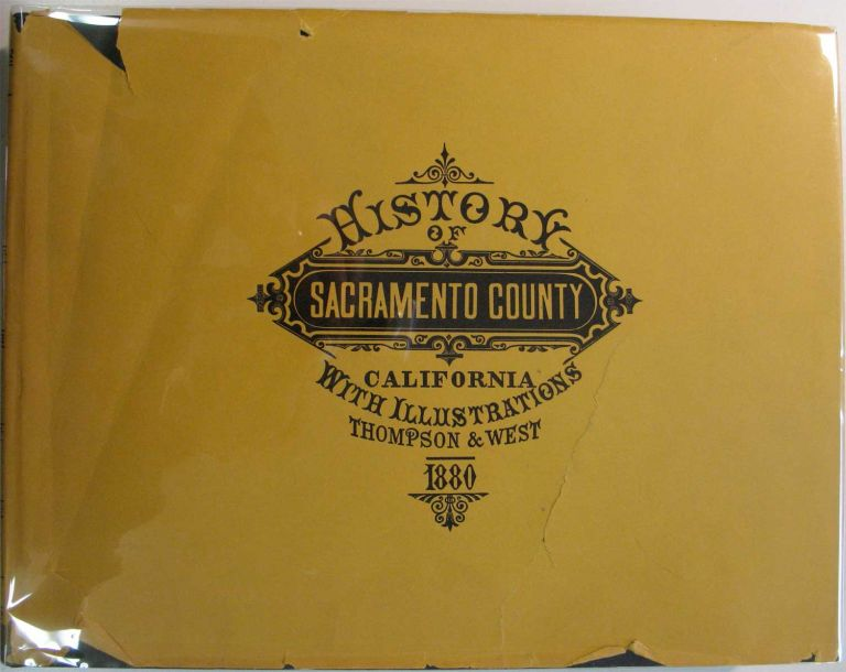 REPRODUCTION OF THOMPSON AND WEST'S HISTORY OF SACRAMENTO COUNTY, CALIFORNIA, 1880. With Illustrations. Allan R. Ottley.