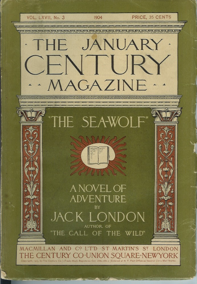 THE SEA WOLF. (The beginning chapters in the January, 1904 issue of the Century Magazine serial publication). Jack London.