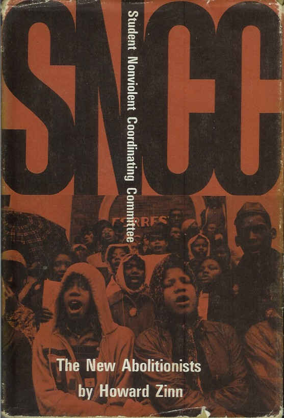 SNCC: The New Abolitionists. Howard Zinn.
