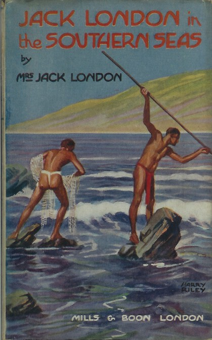 JACK LONDON IN THE SOUTHERN SEAS. Charmian Kittredge London, Mrs. Jack London.